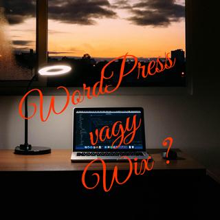 WordPress vagy Wix? Melyiket válaszd és miért?